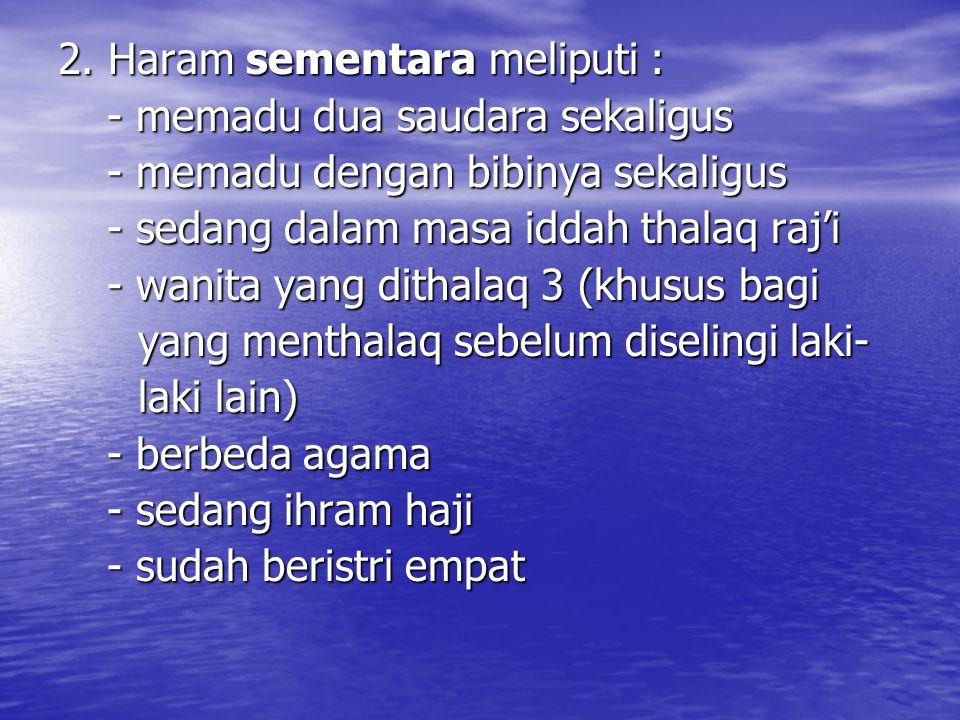 2. Haram sementara meliputi :