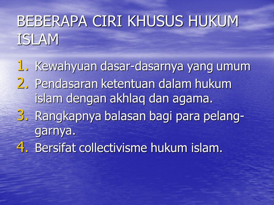 BEBERAPA CIRI KHUSUS HUKUM ISLAM