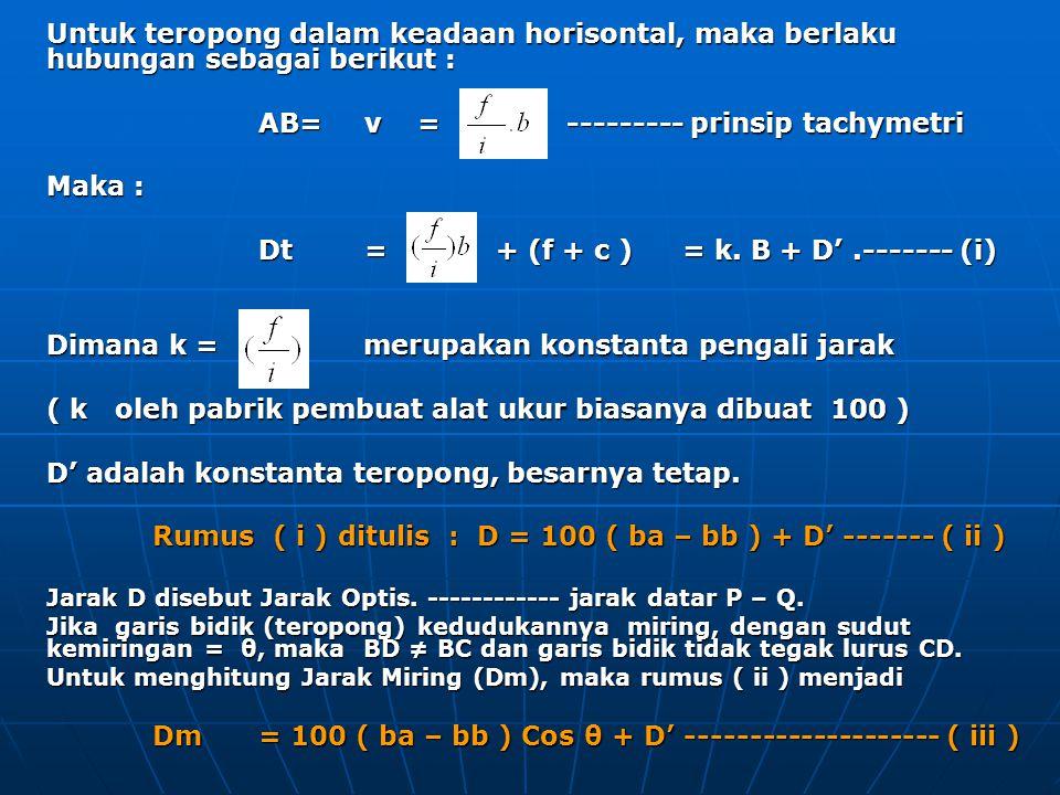 AB= v = --------- prinsip tachymetri Maka :