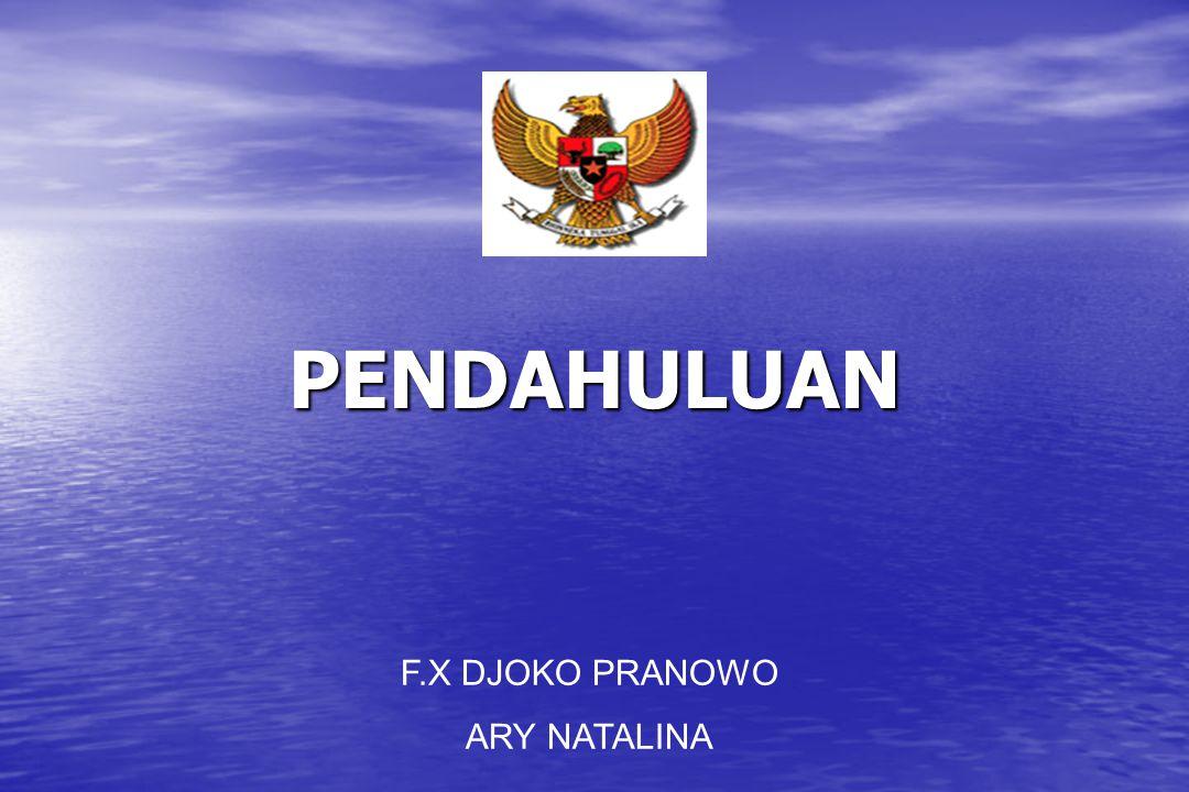 PENDAHULUAN F.X DJOKO PRANOWO ARY NATALINA