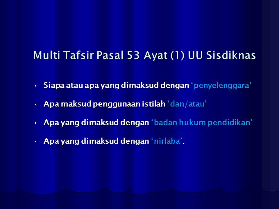 Multi Tafsir Pasal 53 Ayat (1) UU Sisdiknas