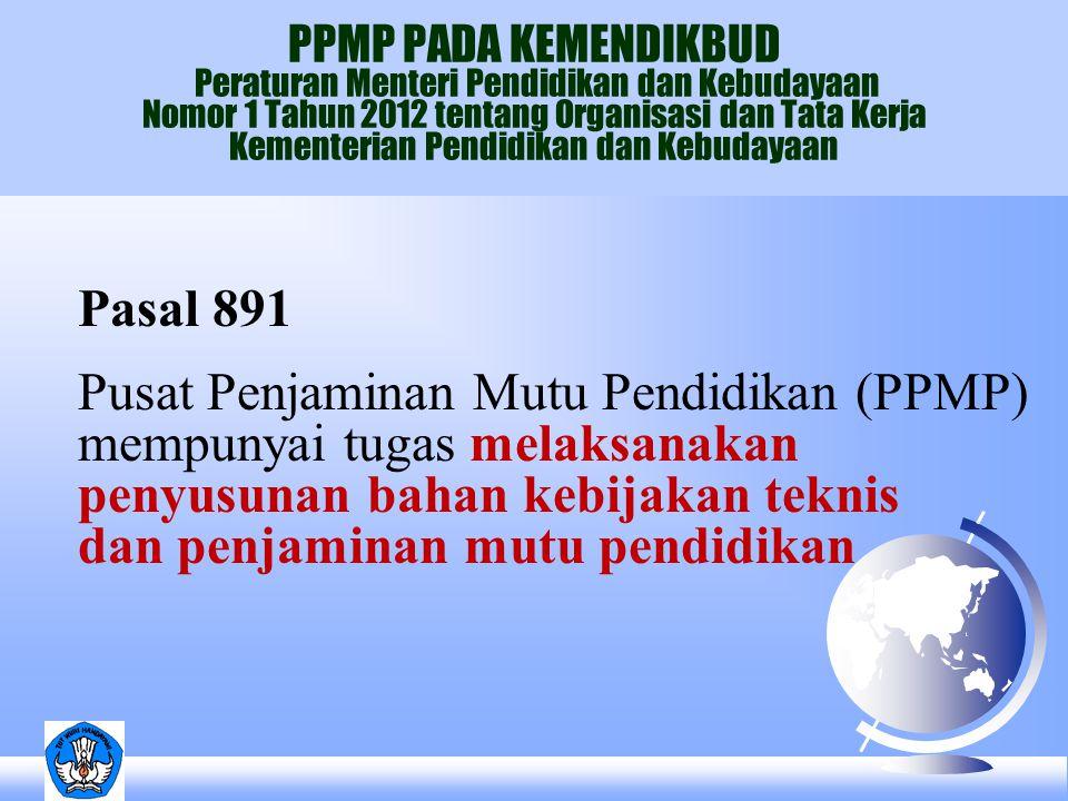 PPMP PADA KEMENDIKBUD Peraturan Menteri Pendidikan dan Kebudayaan Nomor 1 Tahun 2012 tentang Organisasi dan Tata Kerja Kementerian Pendidikan dan Kebudayaan