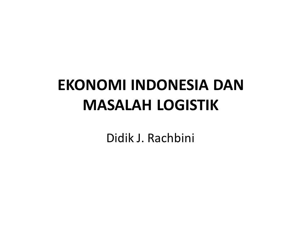 EKONOMI INDONESIA DAN MASALAH LOGISTIK