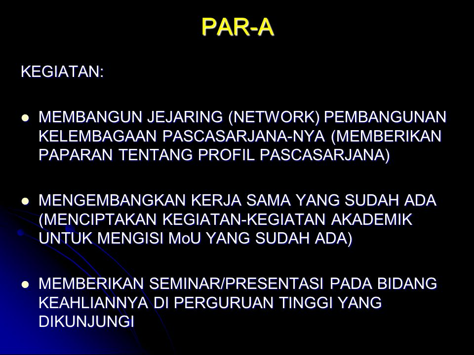 PAR-A KEGIATAN: MEMBANGUN JEJARING (NETWORK) PEMBANGUNAN KELEMBAGAAN PASCASARJANA-NYA (MEMBERIKAN PAPARAN TENTANG PROFIL PASCASARJANA)