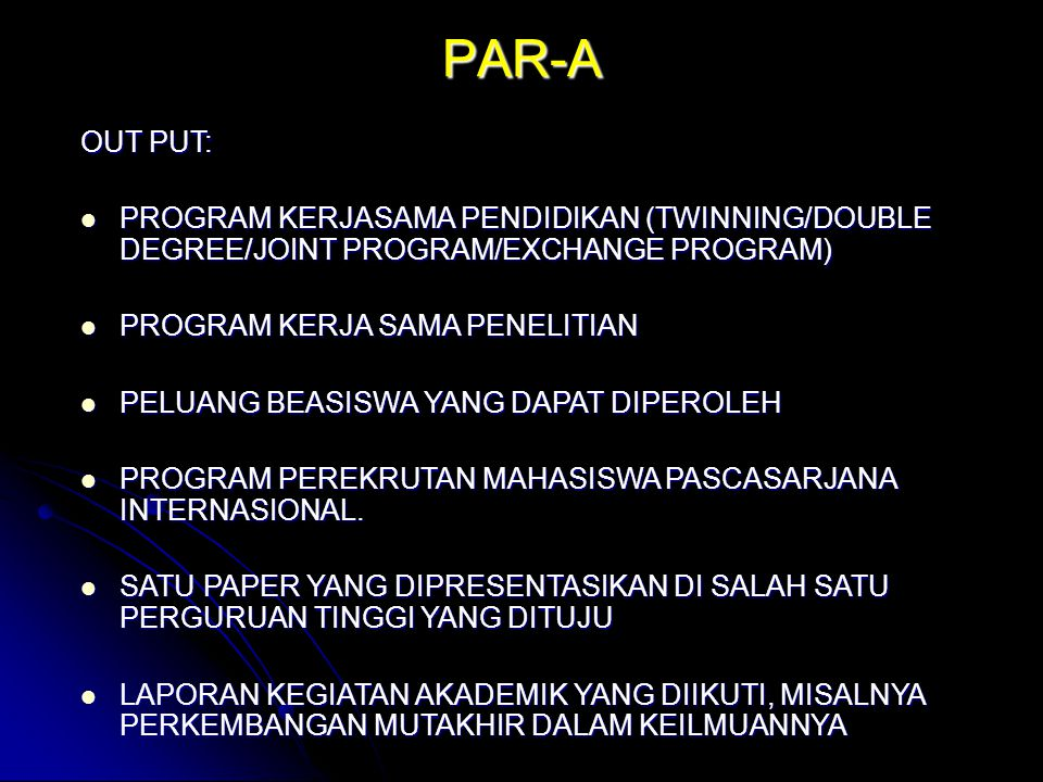 PAR-A OUT PUT: PROGRAM KERJASAMA PENDIDIKAN (TWINNING/DOUBLE DEGREE/JOINT PROGRAM/EXCHANGE PROGRAM)