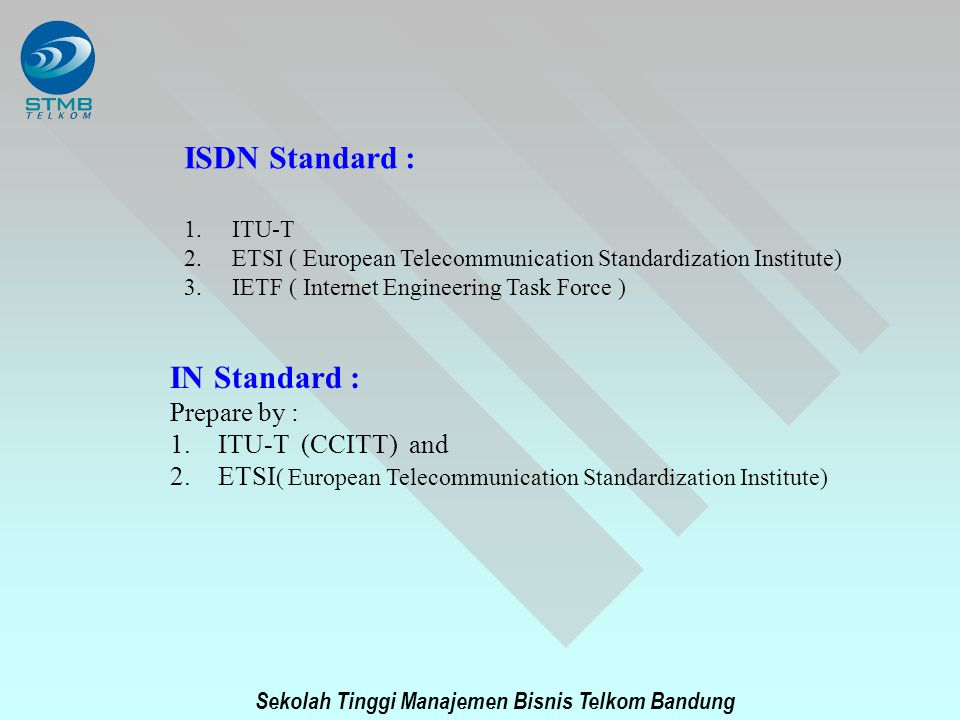 ISDN Standard : IN Standard : Prepare by : ITU-T (CCITT) and