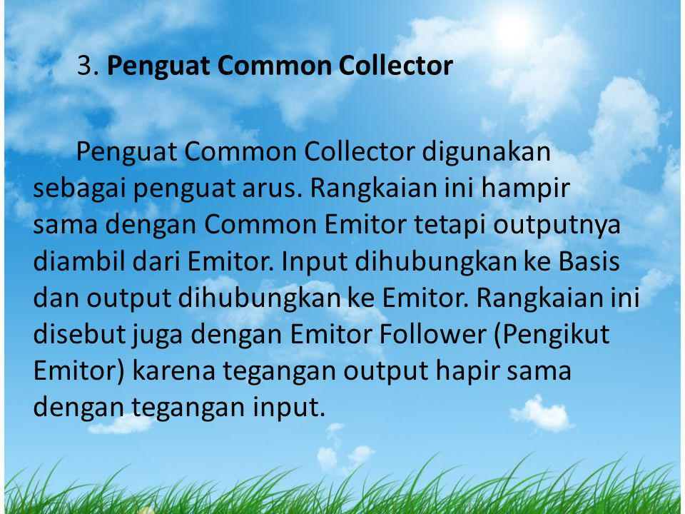 3. Penguat Common Collector