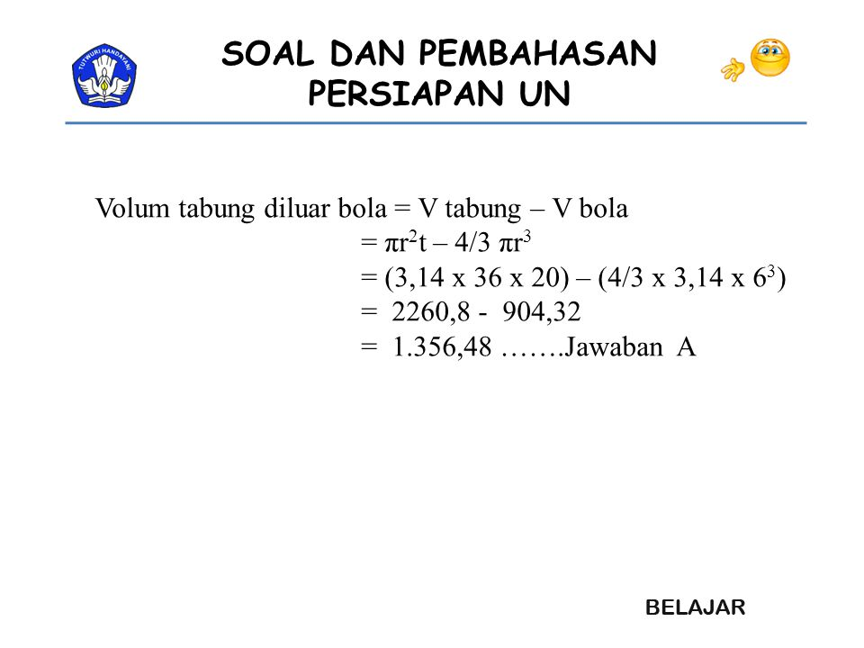 Volum tabung diluar bola = V tabung – V bola
