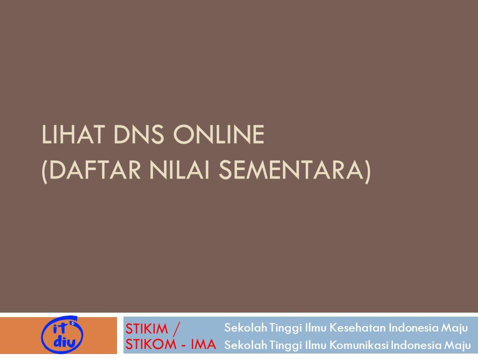 Lihat DnS Online (Daftar Nilai sementara)