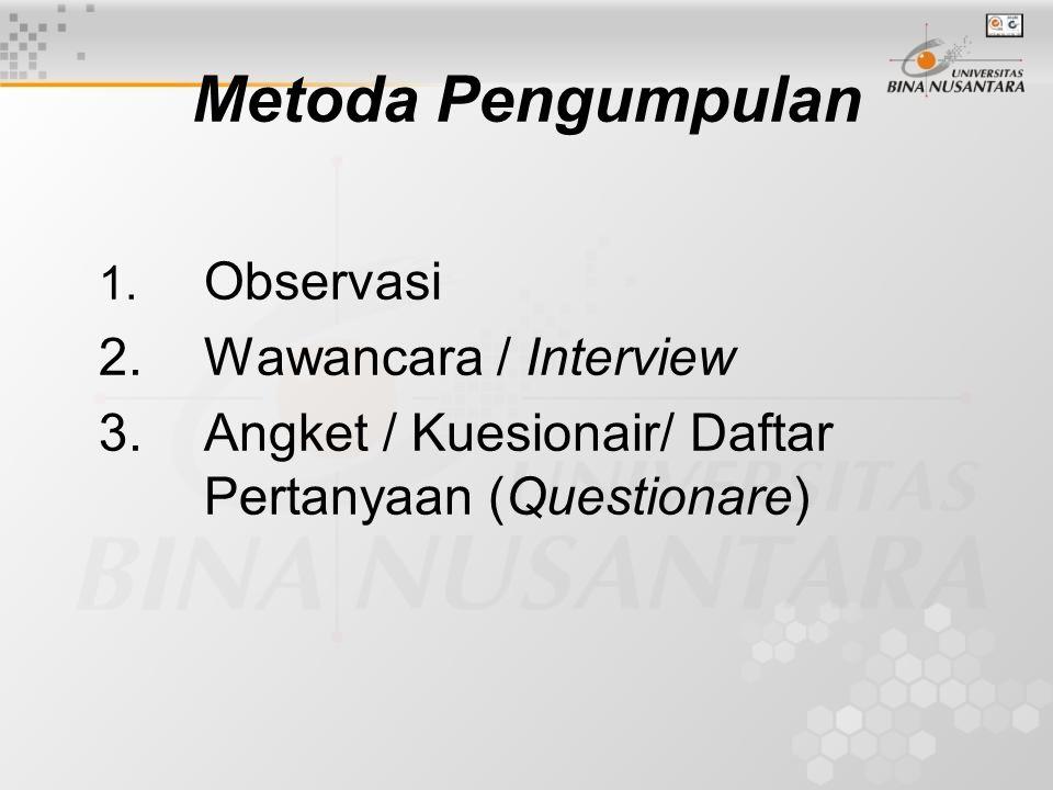 Metoda Pengumpulan 2. Wawancara / Interview