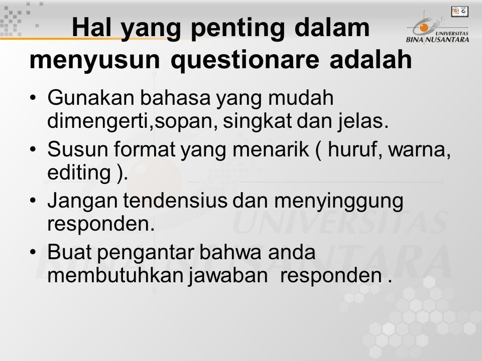 Hal yang penting dalam menyusun questionare adalah