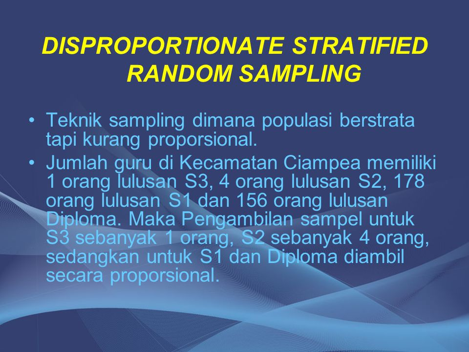 DISPROPORTIONATE STRATIFIED RANDOM SAMPLING
