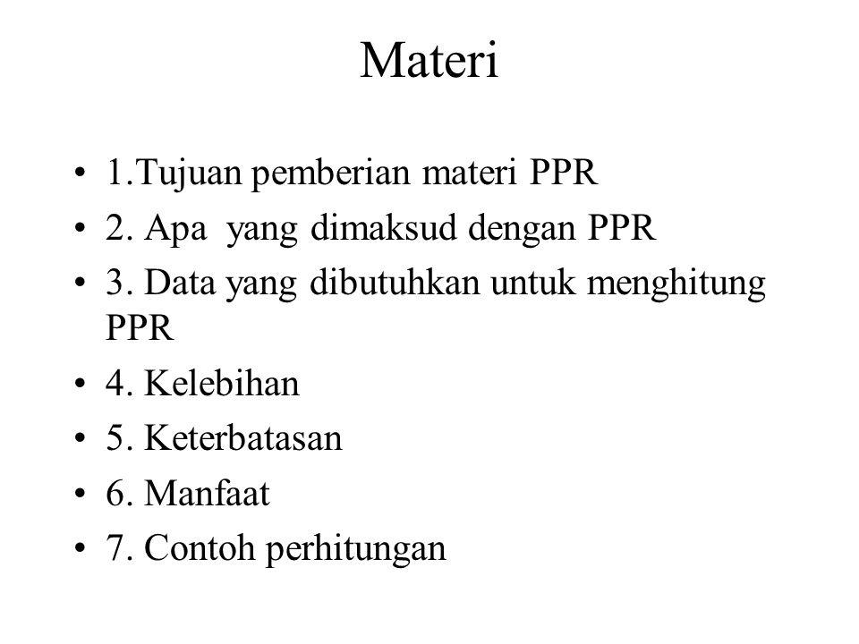 Materi 1.Tujuan pemberian materi PPR 2. Apa yang dimaksud dengan PPR