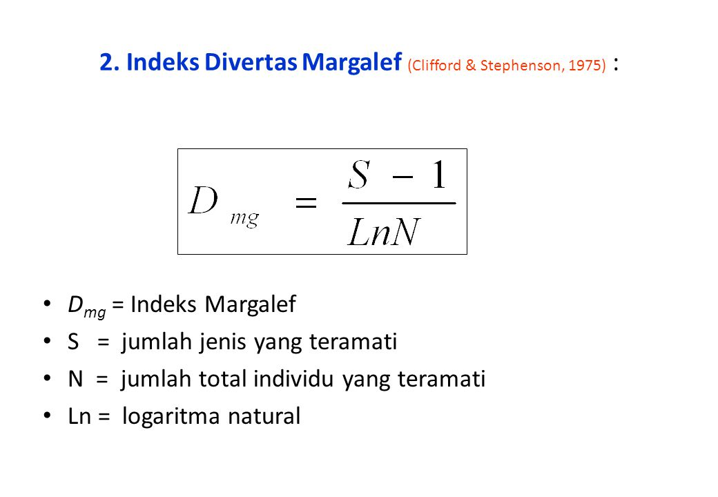 2. Indeks Divertas Margalef (Clifford & Stephenson, 1975) :