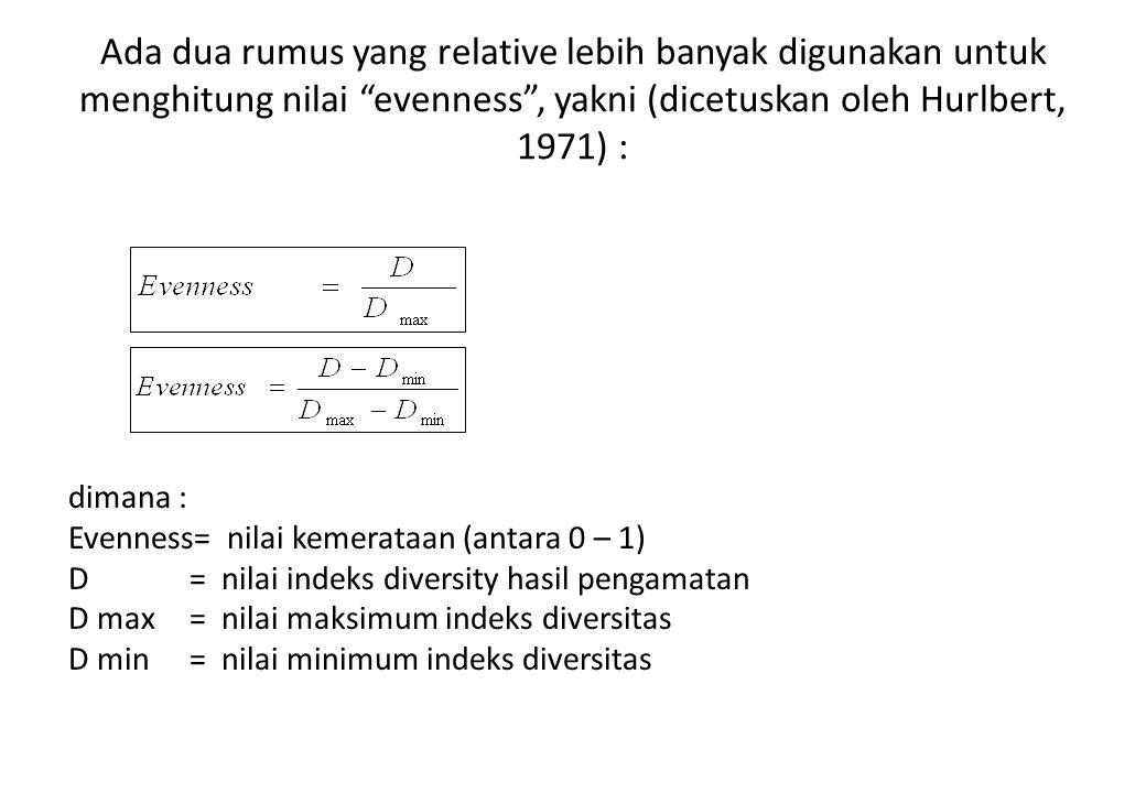 Ada dua rumus yang relative lebih banyak digunakan untuk menghitung nilai evenness , yakni (dicetuskan oleh Hurlbert, 1971) :