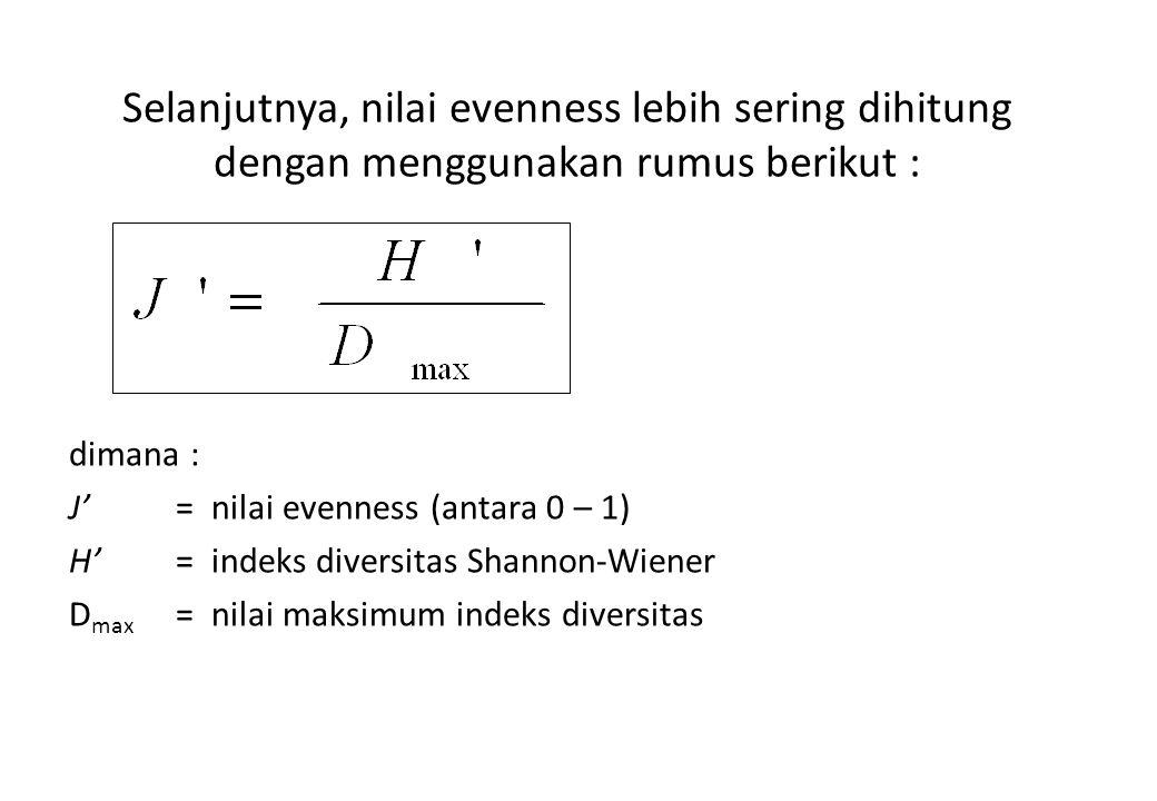 Selanjutnya, nilai evenness lebih sering dihitung dengan menggunakan rumus berikut :