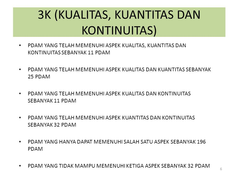 3K (KUALITAS, KUANTITAS DAN KONTINUITAS)