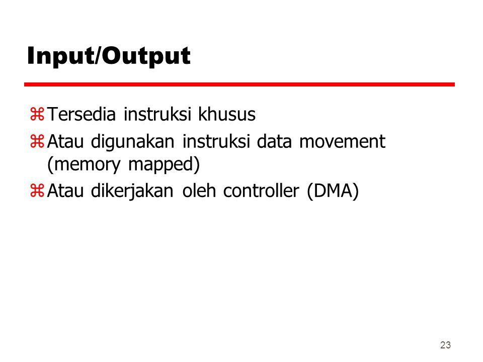 Input/Output Tersedia instruksi khusus