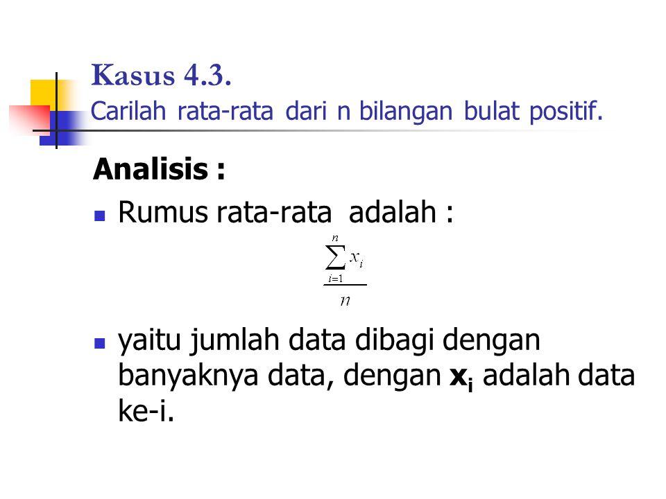 Kasus 4.3. Carilah rata-rata dari n bilangan bulat positif.