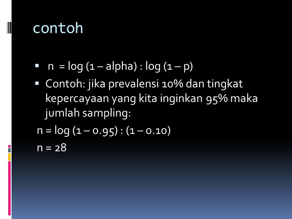contoh n = log (1 – alpha) : log (1 – p)