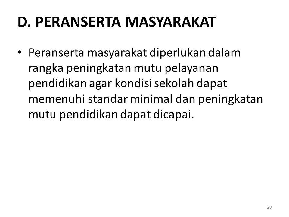 D. PERANSERTA MASYARAKAT