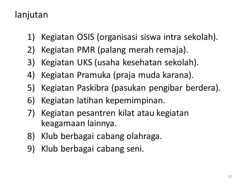 lanjutan Kegiatan OSIS (organisasi siswa intra sekolah).