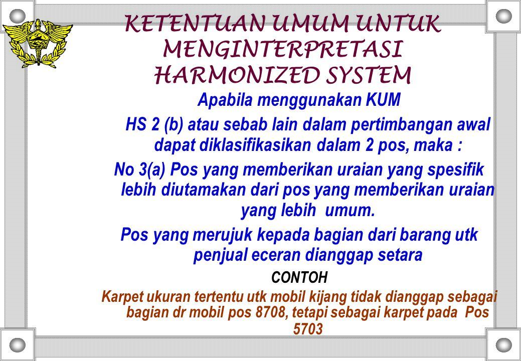 KETENTUAN UMUM UNTUK MENGINTERPRETASI HARMONIZED SYSTEM