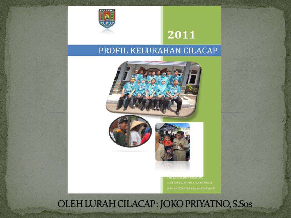 OLEH LURAH CILACAP : JOKO PRIYATNO, S.Sos