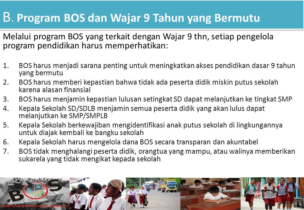 B. Program BOS dan Wajar 9 Tahun yang Bermutu