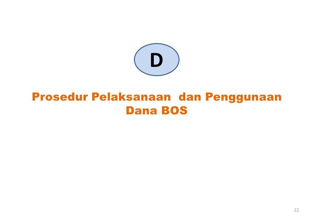 Prosedur Pelaksanaan dan Penggunaan Dana BOS