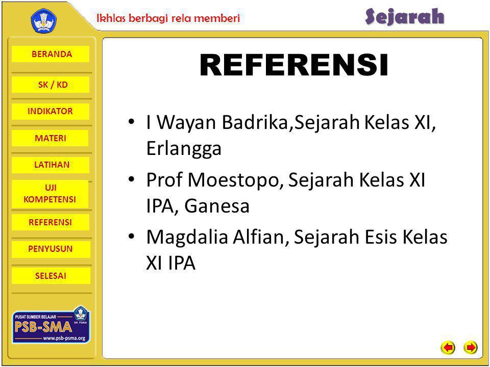 REFERENSI I Wayan Badrika,Sejarah Kelas XI, Erlangga