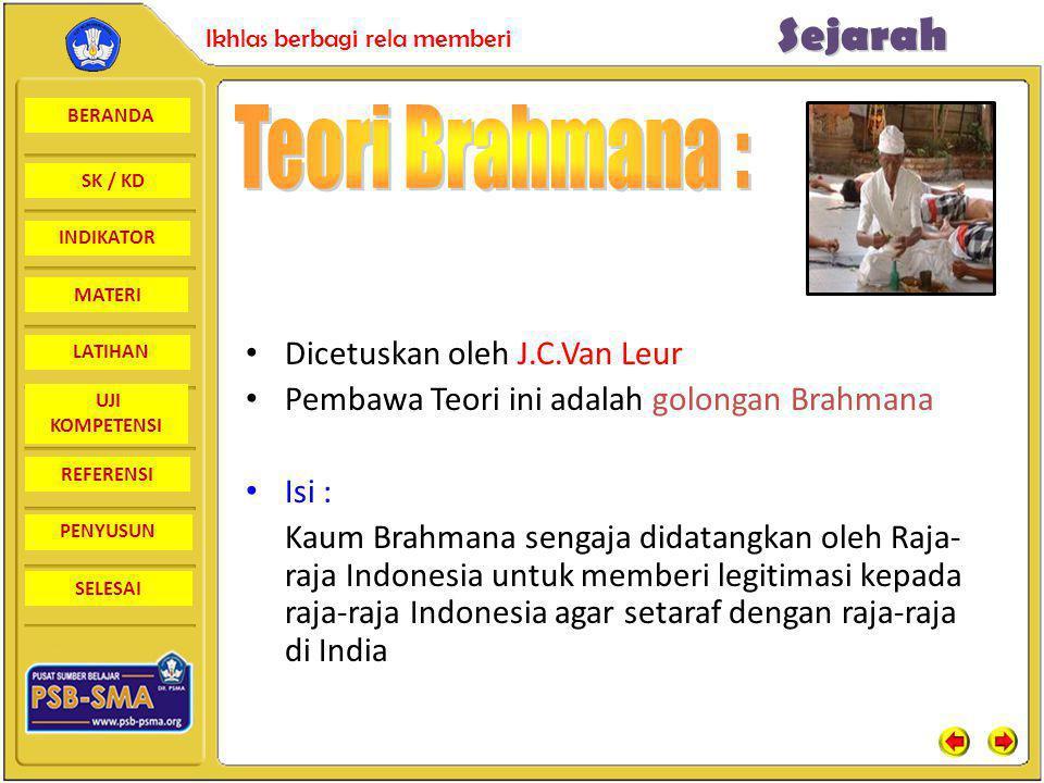 Teori Brahmana : Dicetuskan oleh J.C.Van Leur