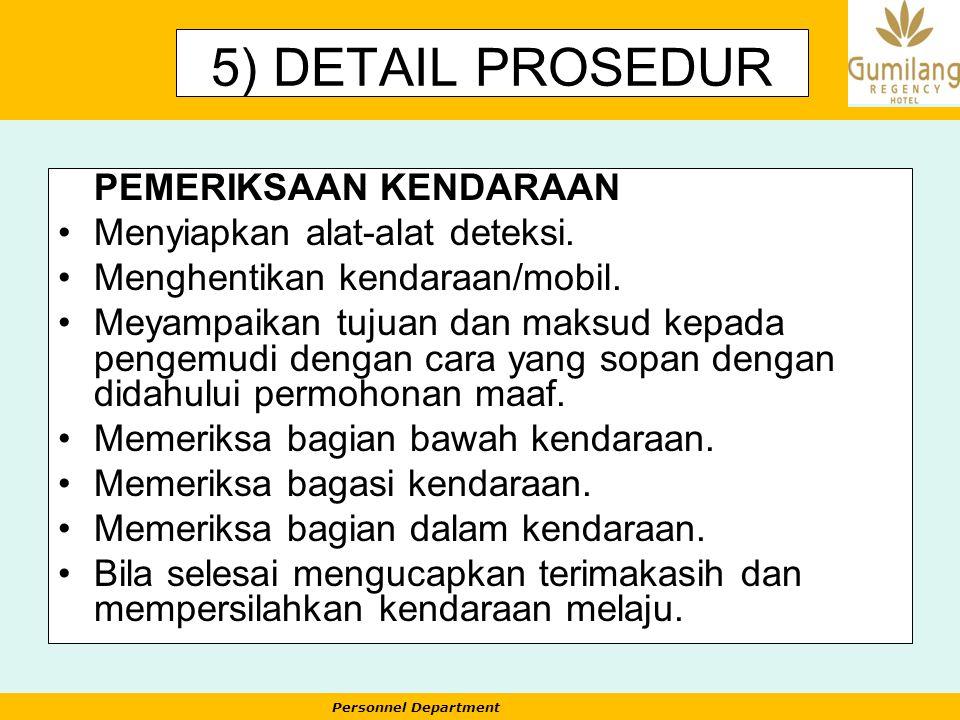 5) DETAIL PROSEDUR PEMERIKSAAN KENDARAAN Menyiapkan alat-alat deteksi.