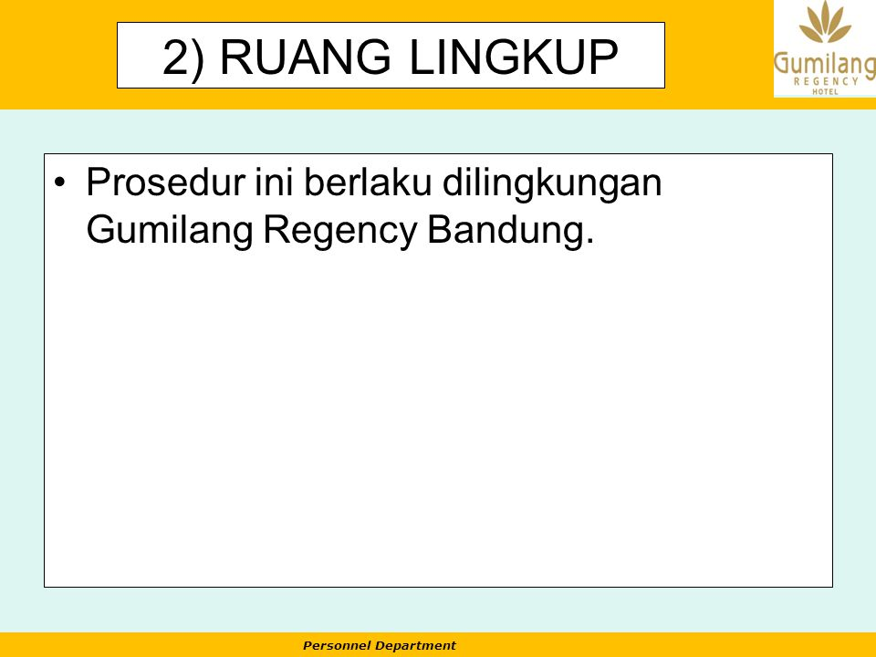 2) RUANG LINGKUP Prosedur ini berlaku dilingkungan Gumilang Regency Bandung.
