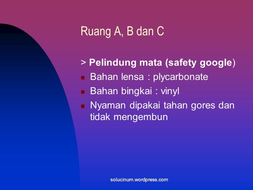 Ruang A, B dan C > Pelindung mata (safety google)