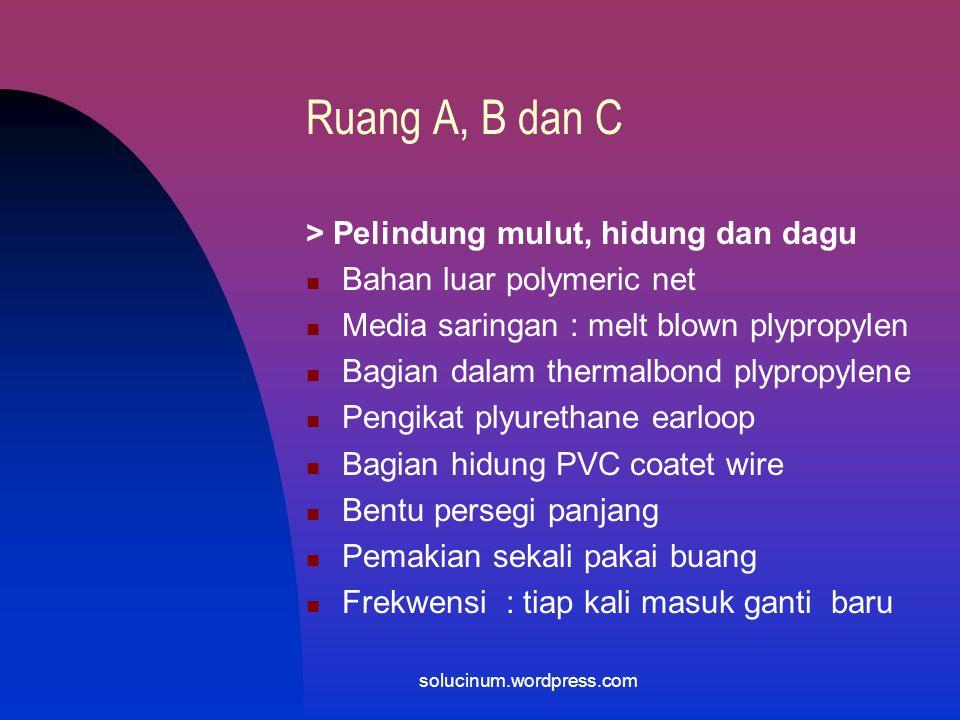 Ruang A, B dan C > Pelindung mulut, hidung dan dagu