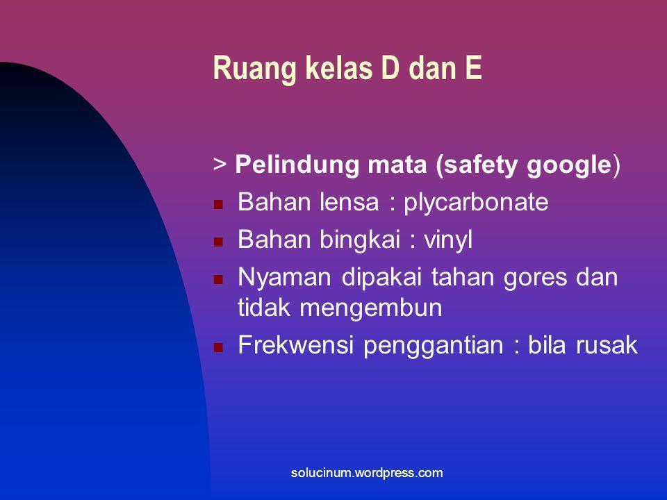 Ruang kelas D dan E > Pelindung mata (safety google)