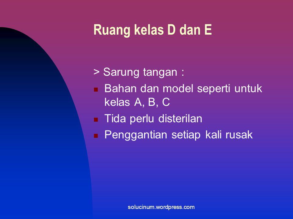 Ruang kelas D dan E > Sarung tangan :