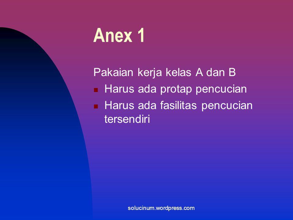 Anex 1 Pakaian kerja kelas A dan B Harus ada protap pencucian