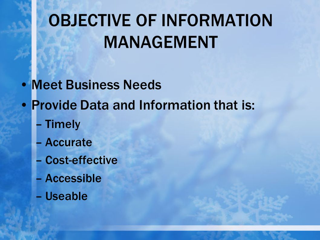 OBJECTIVE OF INFORMATION MANAGEMENT