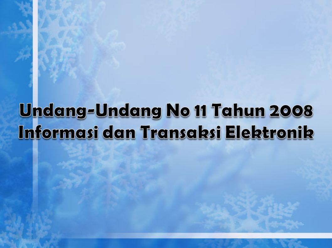 Undang-Undang No 11 Tahun 2008 Informasi dan Transaksi Elektronik