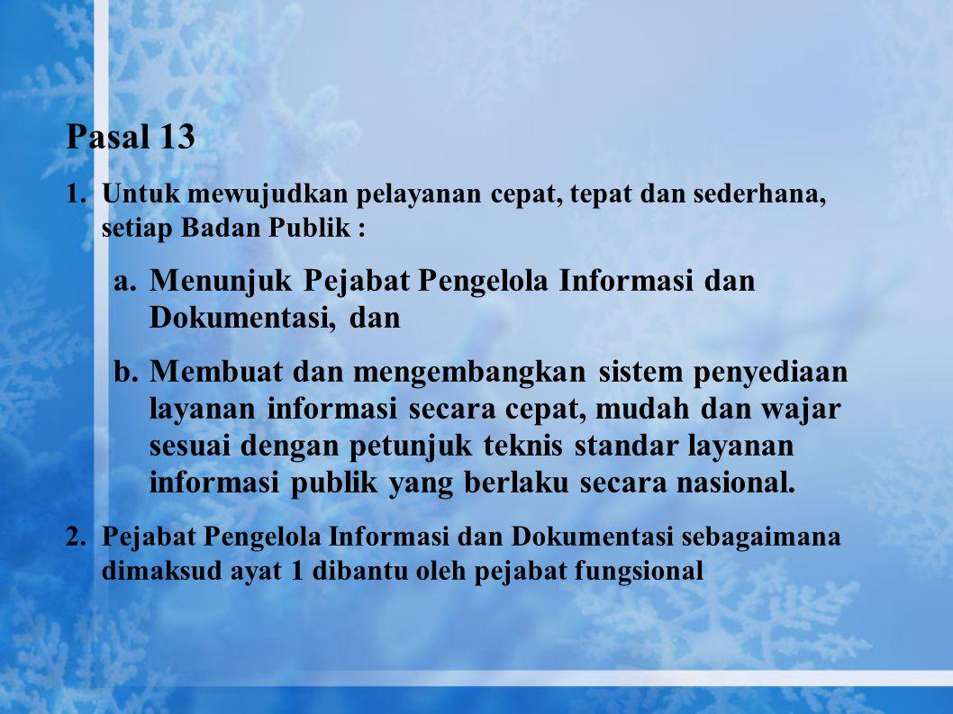 Pasal 13 Menunjuk Pejabat Pengelola Informasi dan Dokumentasi, dan