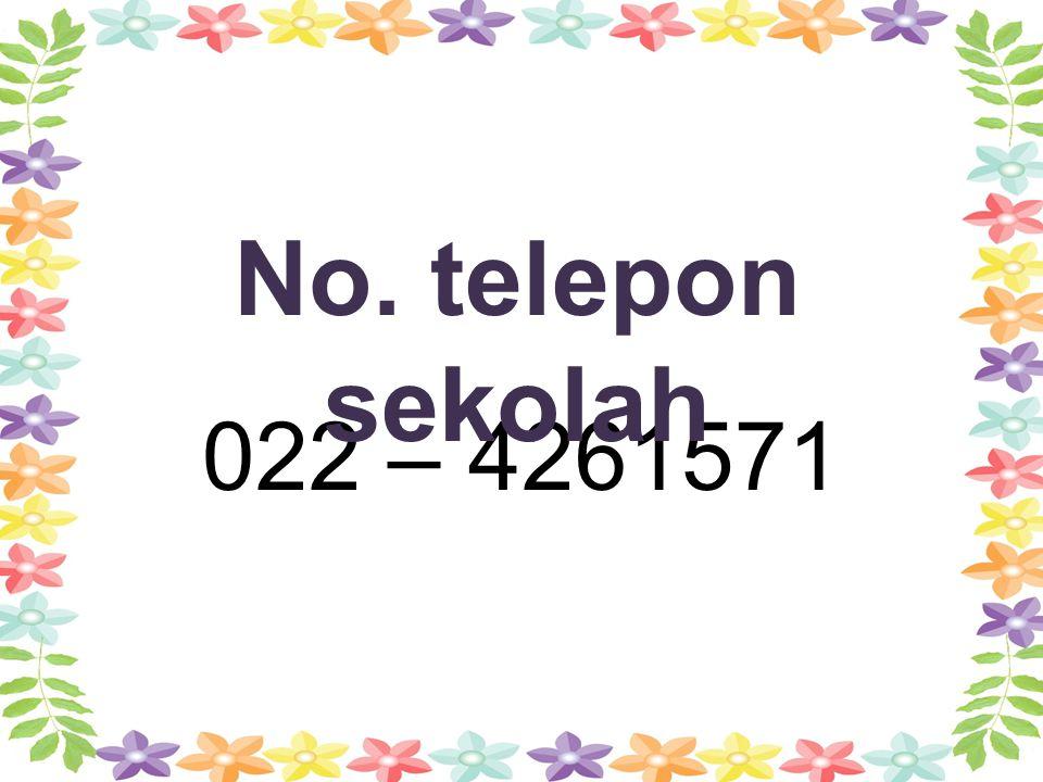 No. telepon sekolah 022 – 4261571