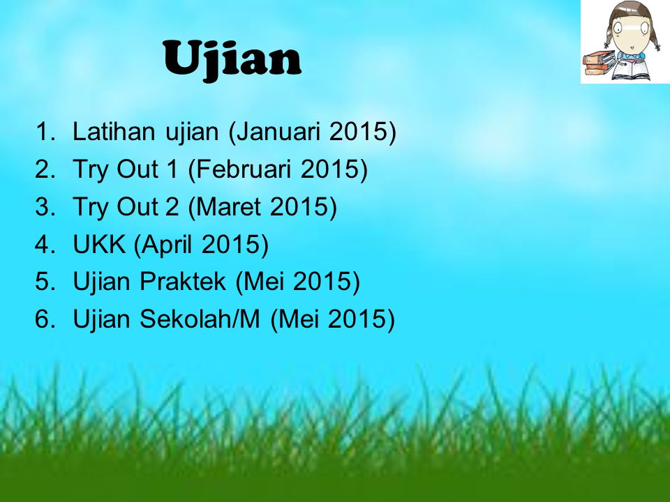 Ujian Latihan ujian (Januari 2015) Try Out 1 (Februari 2015)