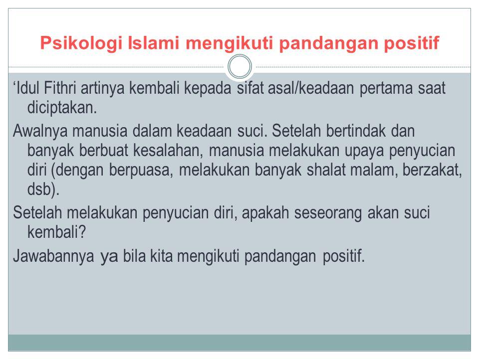 Psikologi Islami mengikuti pandangan positif