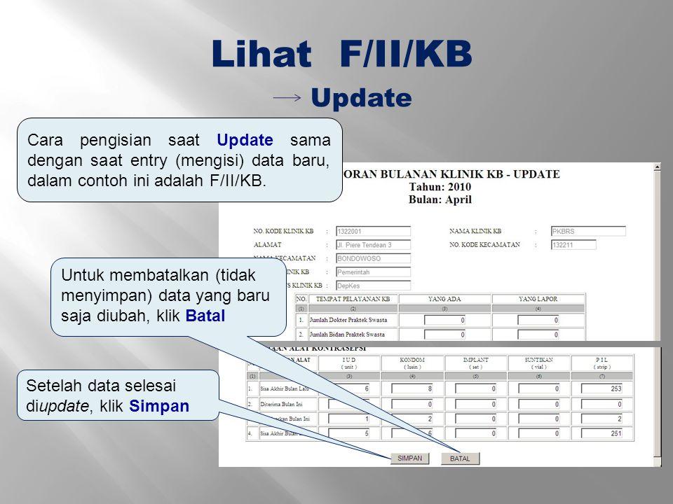 Lihat F/II/KB Update. Cara pengisian saat Update sama dengan saat entry (mengisi) data baru, dalam contoh ini adalah F/II/KB.