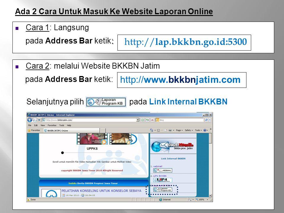 http://lap.bkkbn.go.id:5300 http://www.bkkbnjatim.com