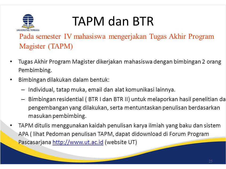 TAPM dan BTR Pada semester IV mahasiswa mengerjakan Tugas Akhir Program. Magister (TAPM)