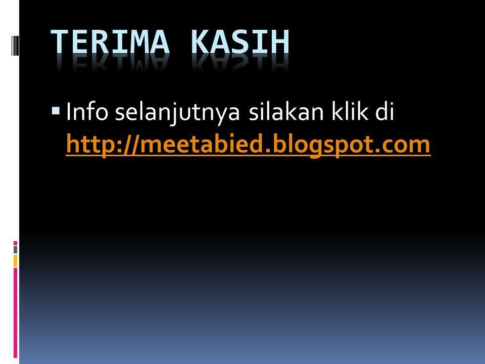 Info selanjutnya silakan klik di http://meetabied.blogspot.com
