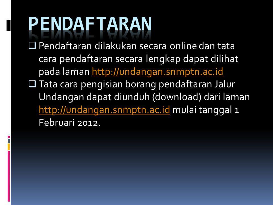 pendaftaran Pendaftaran dilakukan secara online dan tata cara pendaftaran secara lengkap dapat dilihat pada laman http://undangan.snmptn.ac.id.